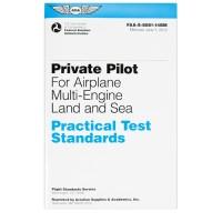 PRACTICAL TEST STANDARDS/PRIVATE PILOT AIRPLANE MULTI ENGINE/LAND/SEA