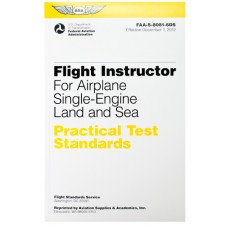 PRACTICAL TEST STANDARDS/FLIGHT INSTRUCTOR AIRPLANE SINGLE-ENGINE LAND/SEA