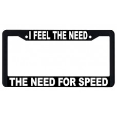 I FEEL THE NEED, THE NEED FOR SPEED/LICENSE PLATE FRAME