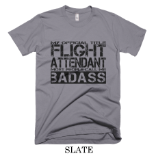 BADASS FLIGHT ATTENDANT t-shirt MENS Sizes